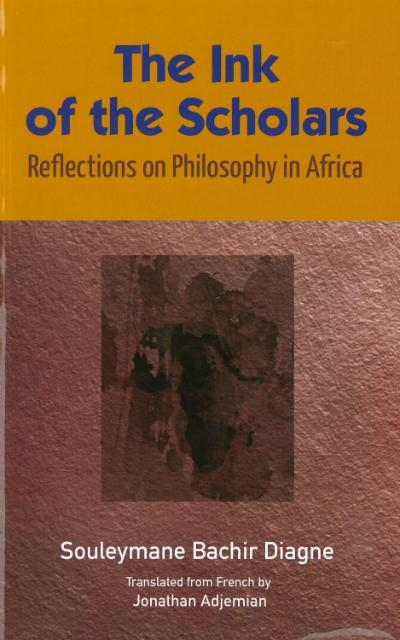 The Ink of the Scholars. Reflections on Philosophy in Africa, Dakar