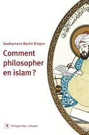 Comment philosopher en Islam